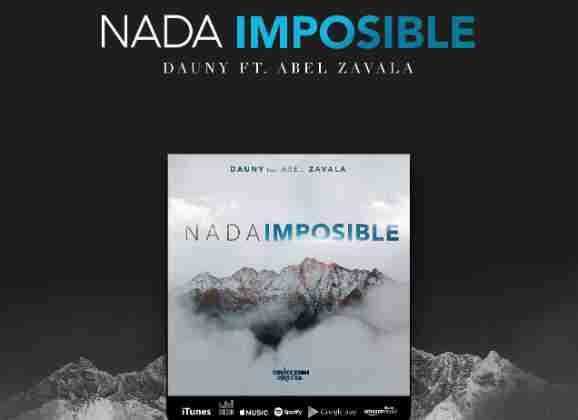 Nada Imposible, nuevo sencillo de Dauny Chilin feat Abel Zavala