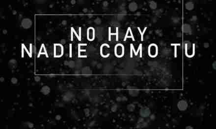 «No Hay Nadie Como Tú», lo nuevo de Issa Gadala