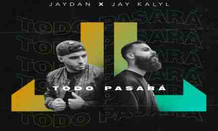 "Jaydan se une a Jay Kalyl para presentar ""Todo Pasará"""