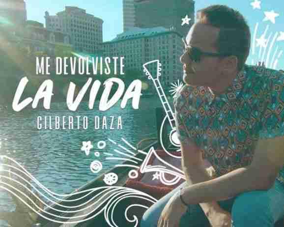 Aquí esta lo nuevo de Gilberto Daza, Me devolviste la vida