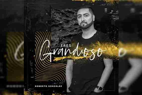 """Roberto González anuncia un nuevo álbum """"Eres Grandioso"""""""