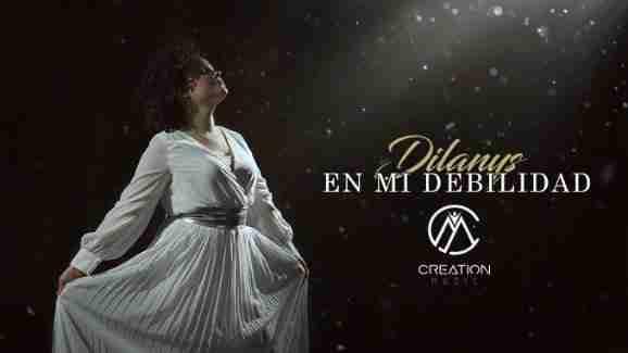 Dilanys debuta con la canción y videoclip «En Mi Debilidad»