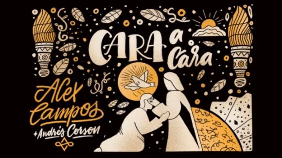"""""""Cara a Cara"""" nuevo sencillo de Alex Campos con Andrés Corson"""