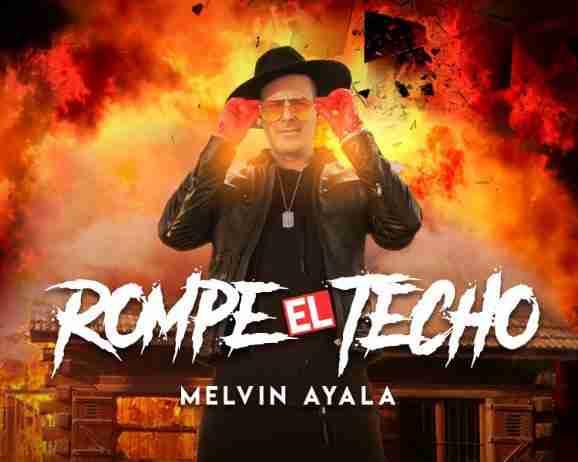 Melvin Ayala presenta su nuevo sencillo y videoclip «Rompe el Techo»