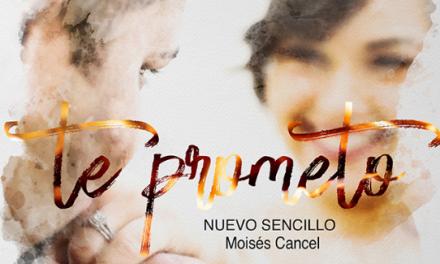 "Moisés Cancel estrena ""Te Prometo"""