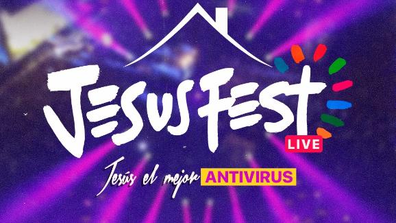 JESUS FEST LIVE – 25 de ABRIL de 2020 – JESUS EL MEJOR ANTIVIRUS