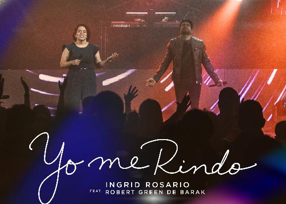 "Ingrid Rosario presenta ""Yo me Rindo"" junto a Robert Green de Barak"