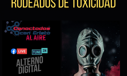 Rodeados de toxicidad