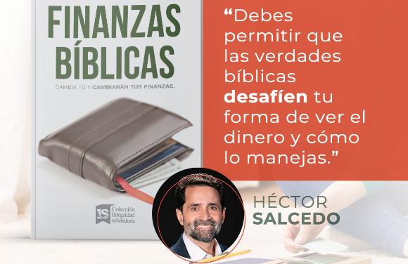 """Editorial Vida presenta """"Finanzas Bíblicas"""" del autor Héctor Salcedo"""