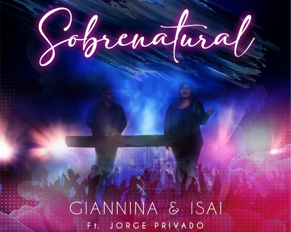 """El dúo Isaí y Giannina presentan su nuevo sencillo """"Sobrenatural"""" Ft Jorge Privado"""