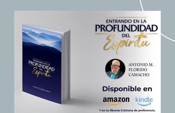 El Pastor Antonio Florido presenta el libro «Entrando en la Profundidad del Espíritu»