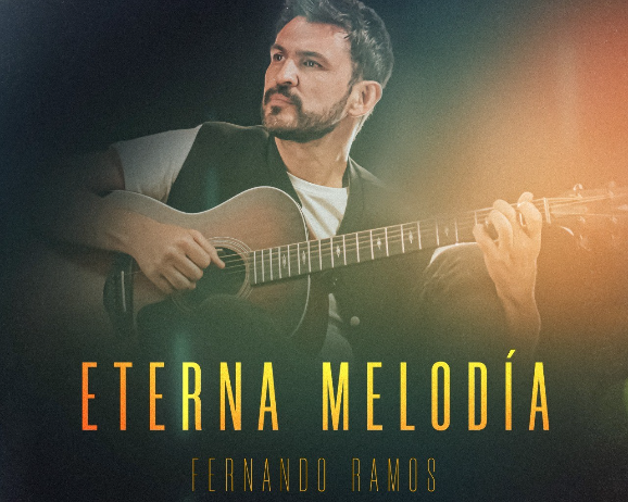 "FERNANDO RAMOS PRESENTA ""ETERNA MELODÍA"""