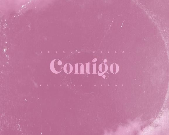 Valeska Muñoz ft. Jeshua Mella presentan «CONTIGO»