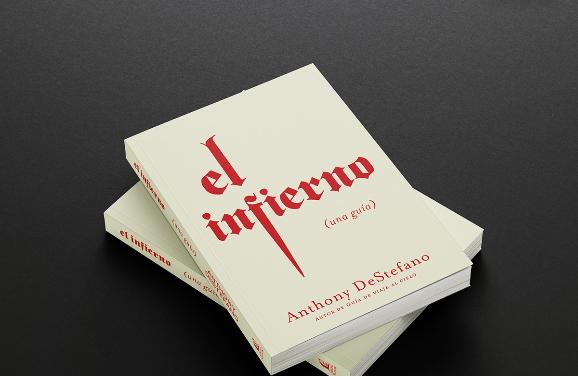 El infierno: una guía, del autor más vendido de 20 libros, Anthony DeStefano