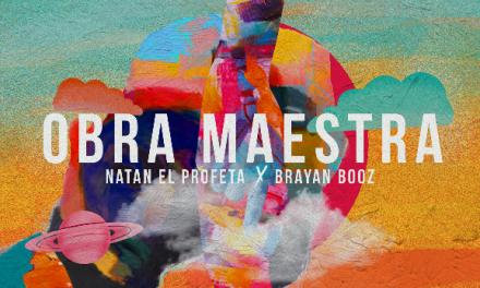 Natan el Profeta y Brayan Booz lanzan una «Obra Maestra»