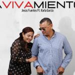 """Jesús Fuentes & Karla García lanzan Su Tercer Sencillo y Videoclip Titulado """"Avivamiento"""""""